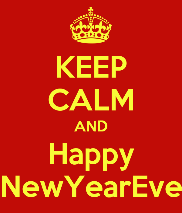 KEEP CALM AND Happy NewYearEve