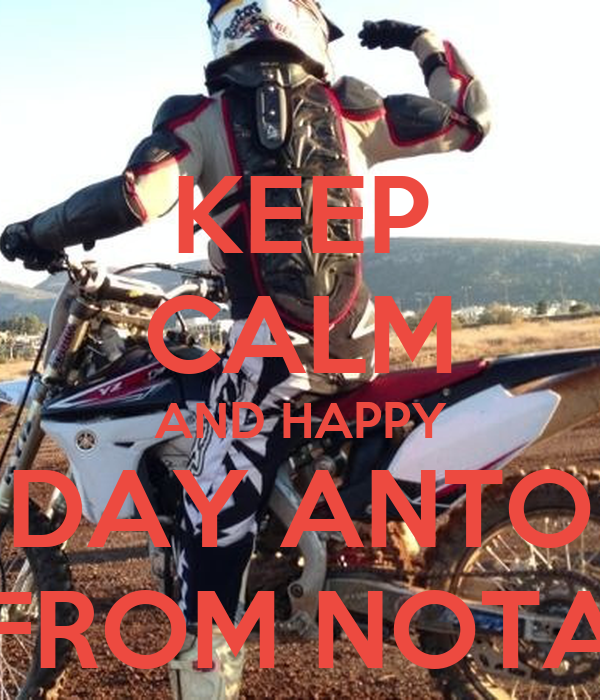 KEEP CALM AND HAPPY NMDAY ANTONIS FROM NOTA