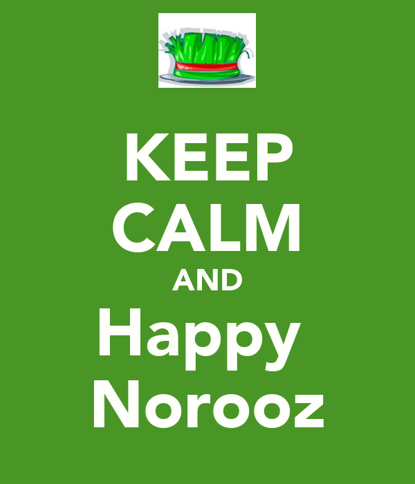 KEEP CALM AND Happy  Norooz