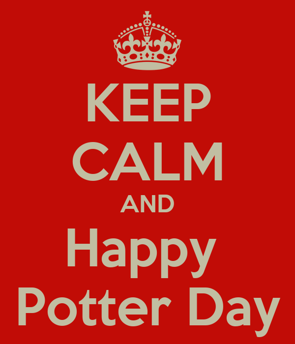 KEEP CALM AND Happy  Potter Day