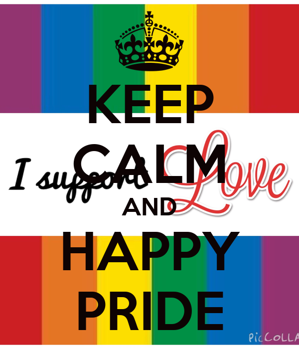 KEEP CALM AND HAPPY PRIDE