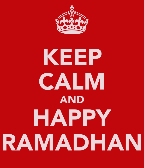 KEEP CALM AND HAPPY RAMADHAN