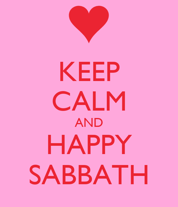 KEEP CALM AND HAPPY SABBATH