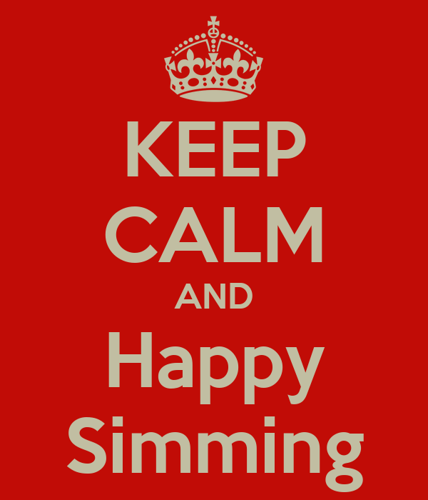 KEEP CALM AND Happy Simming