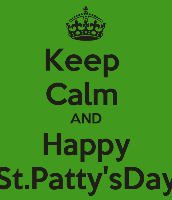 Keep  Calm  AND Happy St.Patty'sDay