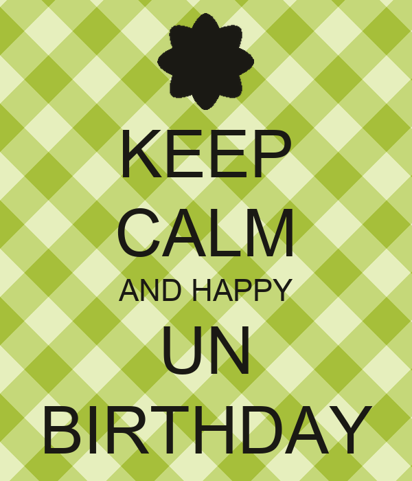 KEEP CALM AND HAPPY UN BIRTHDAY