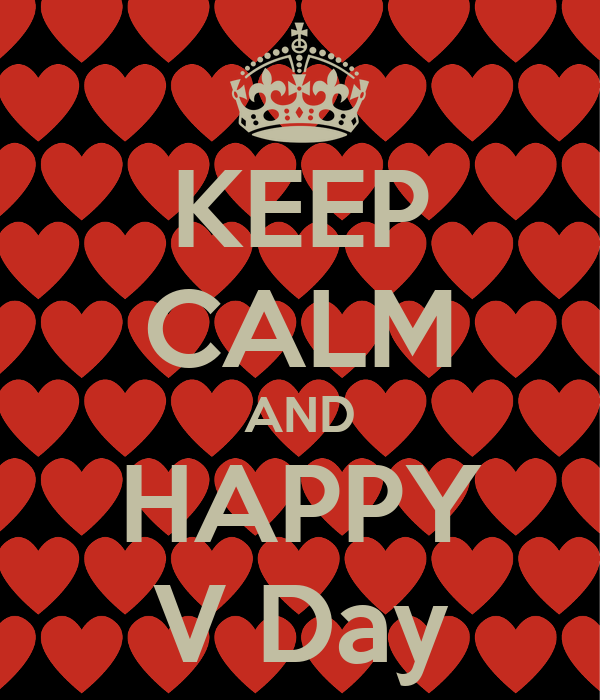 KEEP CALM AND HAPPY V Day