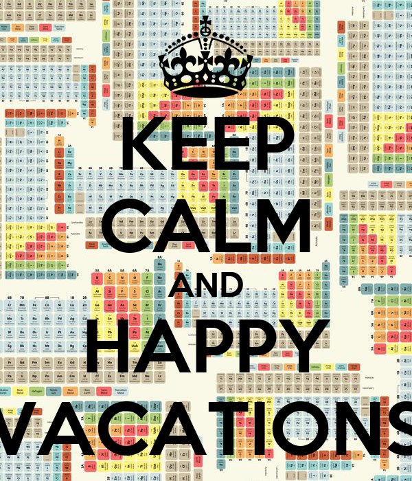 KEEP CALM AND HAPPY VACATIONS