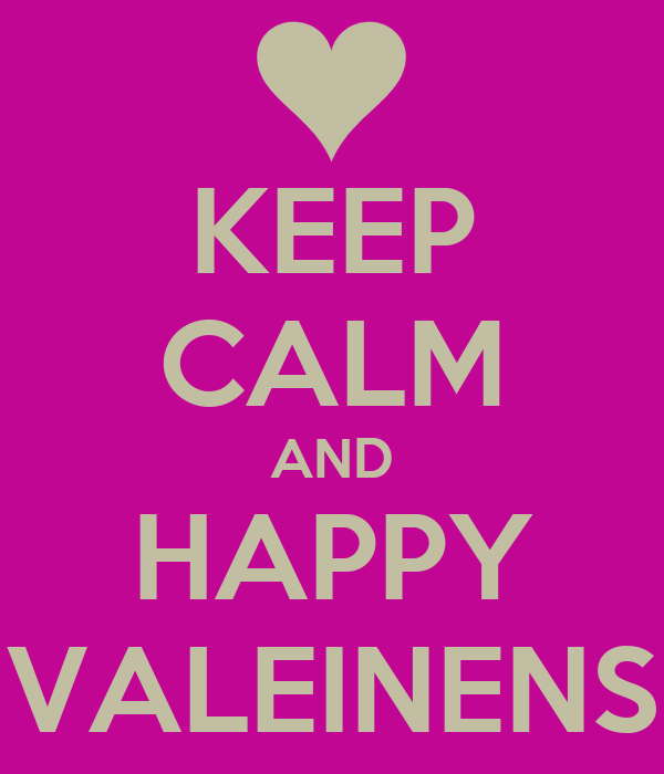 KEEP CALM AND HAPPY VALEINENS