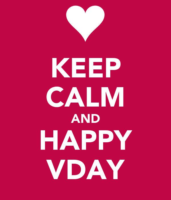 KEEP CALM AND HAPPY VDAY