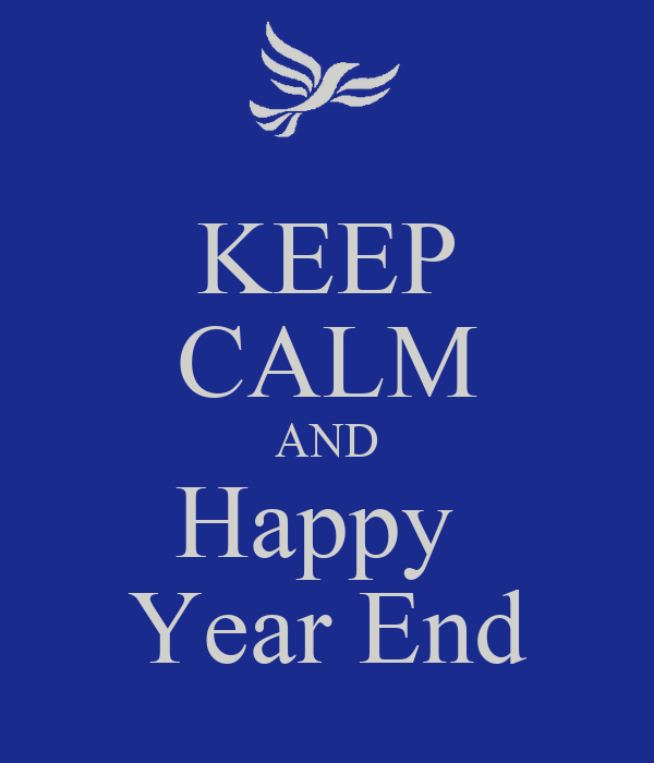 KEEP CALM AND Happy  Year End