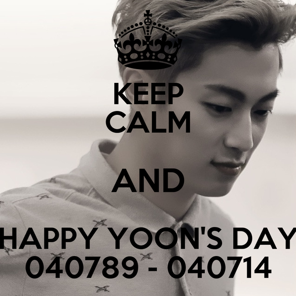 KEEP CALM AND HAPPY YOON'S DAY 040789 - 040714