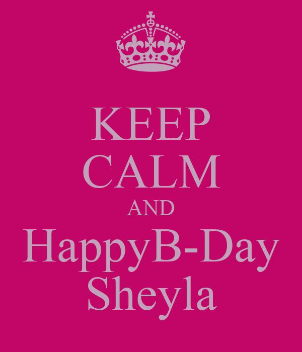 KEEP CALM AND HappyB-Day Sheyla