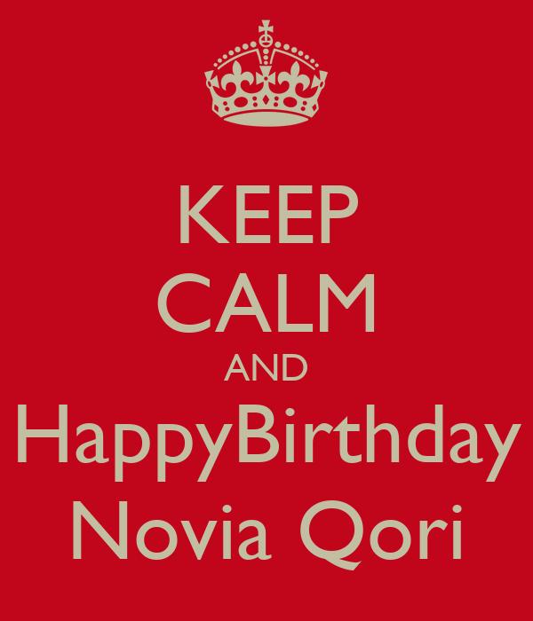 KEEP CALM AND HappyBirthday Novia Qori