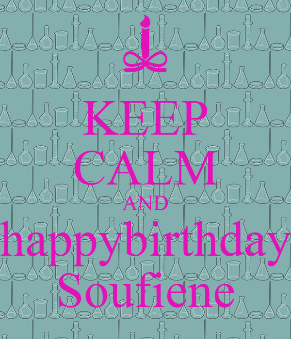 KEEP CALM AND happybirthday Soufiene