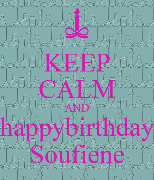 KEEP CALM AND happybirthday Soufiene