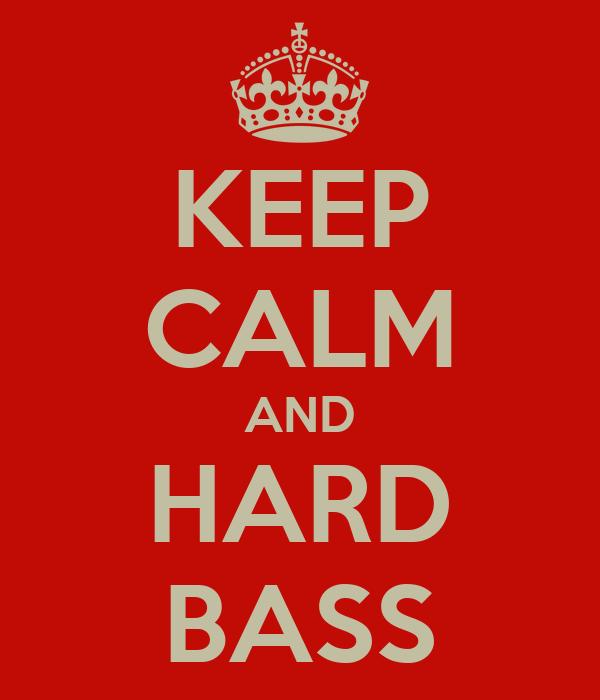 KEEP CALM AND HARD BASS