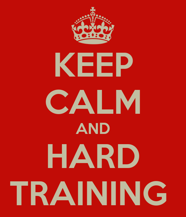 KEEP CALM AND HARD TRAINING