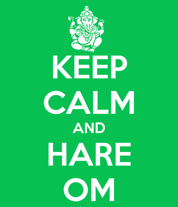 KEEP CALM AND HARE OM