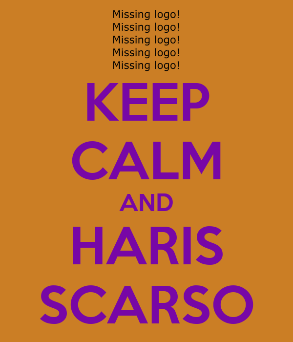 KEEP CALM AND HARIS SCARSO