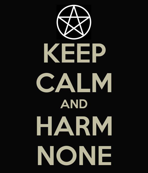 KEEP CALM AND HARM NONE