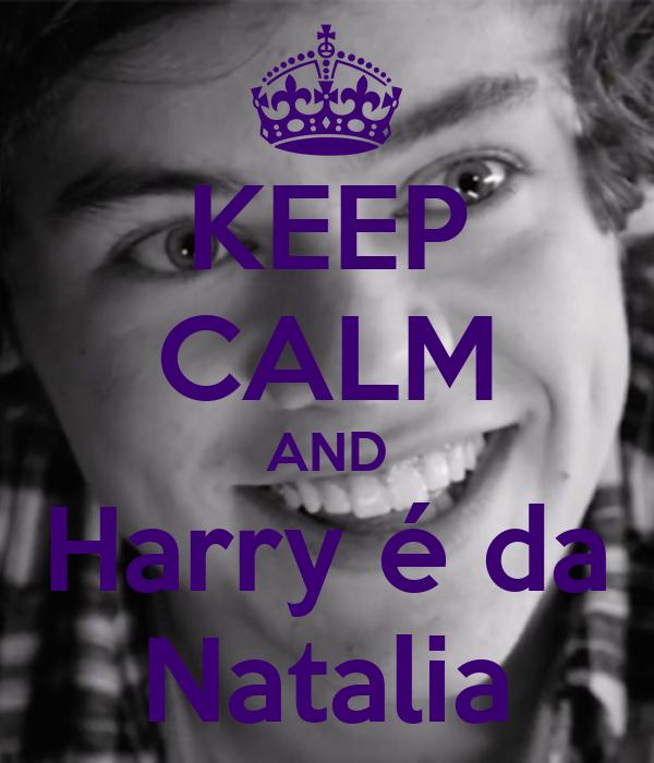 KEEP CALM AND Harry é da Natalia