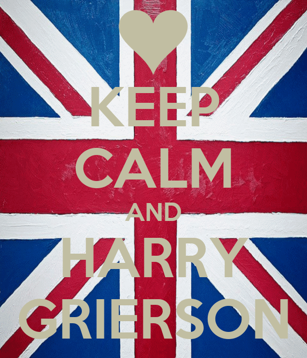 KEEP CALM AND HARRY GRIERSON