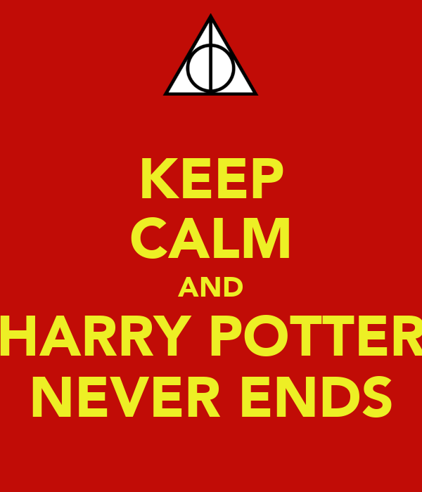 KEEP CALM AND HARRY POTTER NEVER ENDS