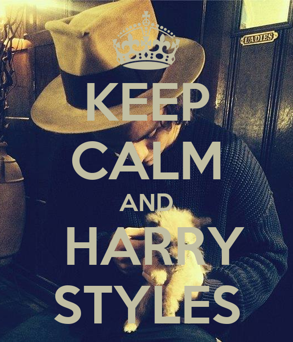 KEEP CALM AND  HARRY STYLES