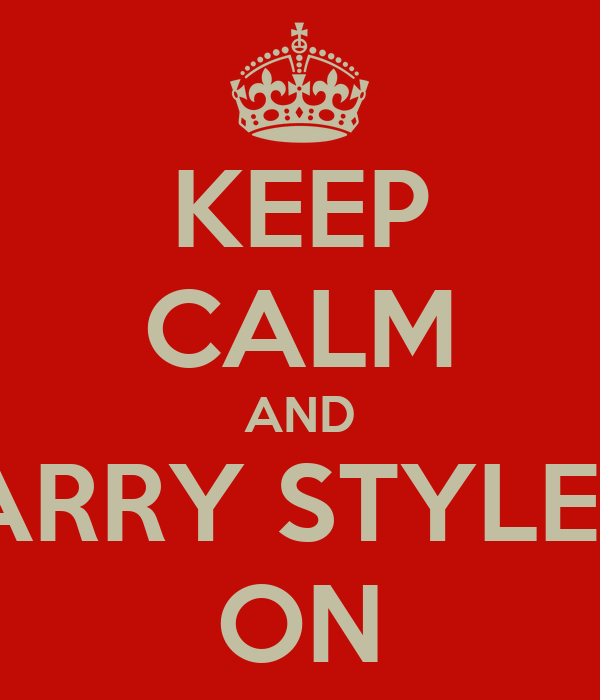KEEP CALM AND HARRY STYLESB ON