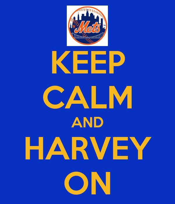 KEEP CALM AND HARVEY ON