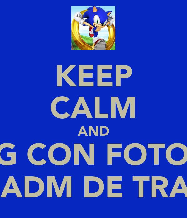 KEEP CALM AND HAS BULLING CON FOTOS DE SONIC  A LOS ADM DE TRADUCIR