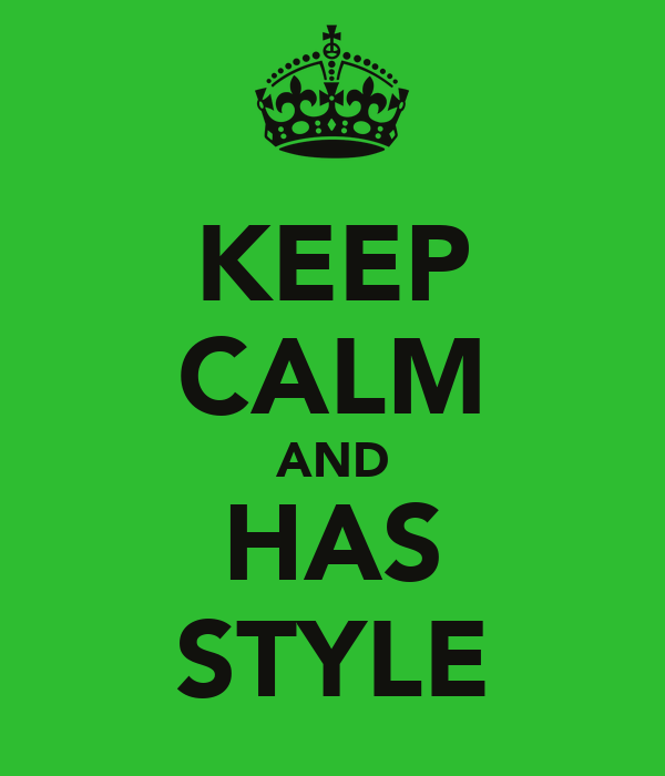 KEEP CALM AND HAS STYLE