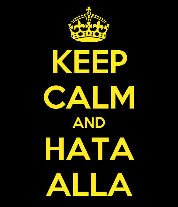 KEEP CALM AND HATA ALLA