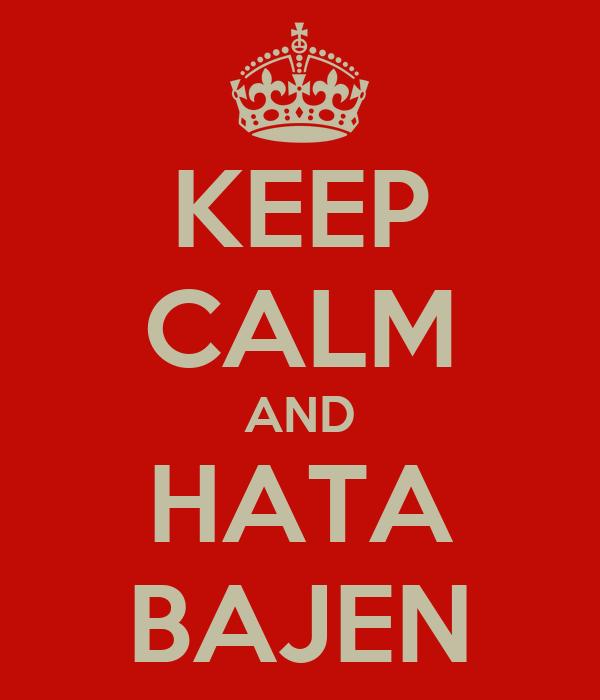 KEEP CALM AND HATA BAJEN