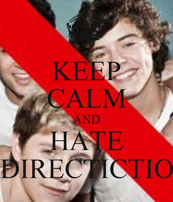 KEEP CALM AND HATE 1 DIRECTICTION