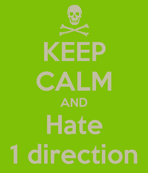 KEEP CALM AND Hate 1 direction
