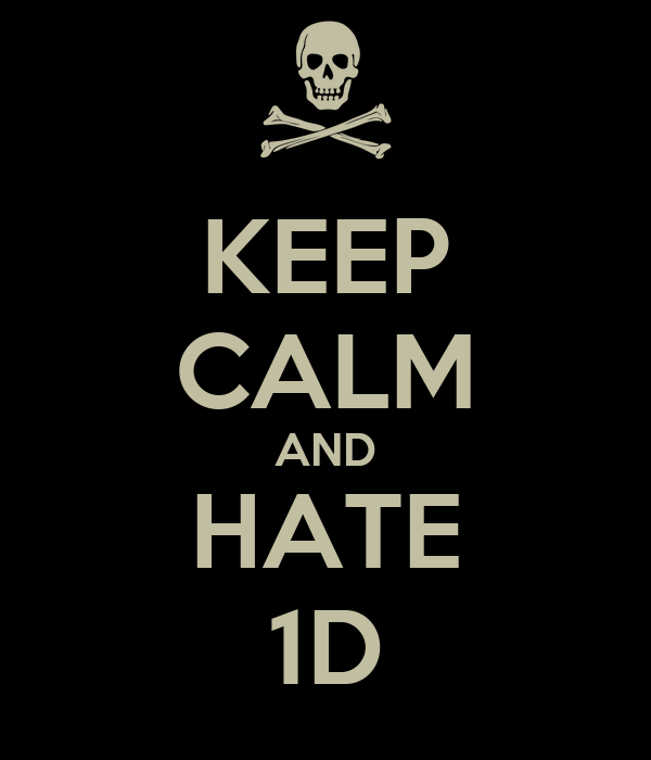 KEEP CALM AND HATE 1D