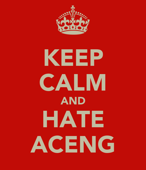 KEEP CALM AND HATE ACENG