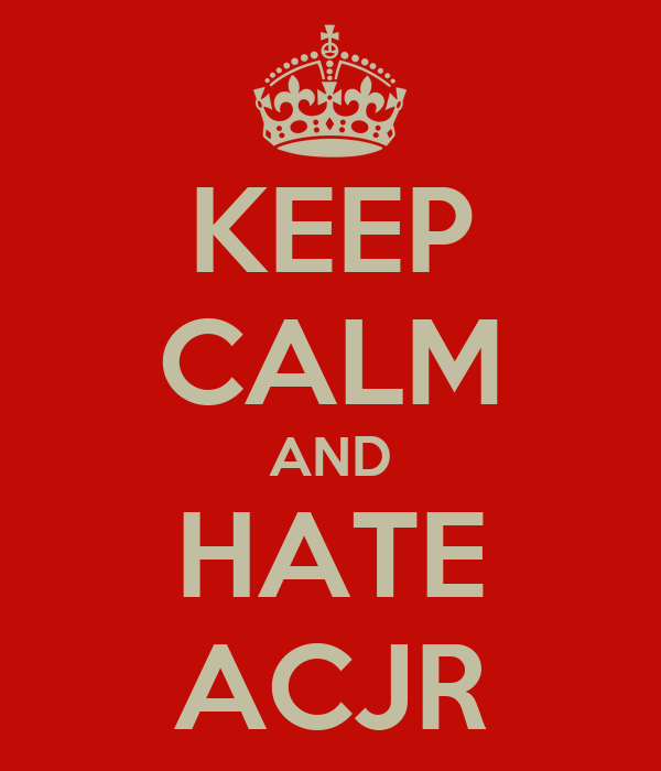 KEEP CALM AND HATE ACJR