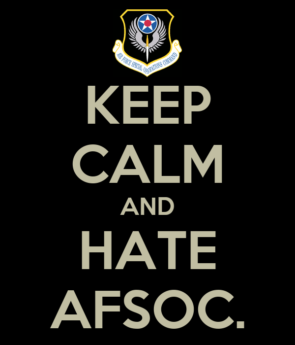 KEEP CALM AND HATE AFSOC.
