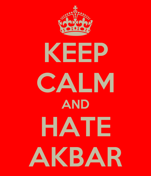 KEEP CALM AND HATE AKBAR