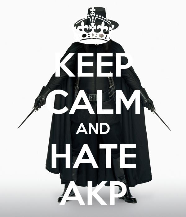 KEEP CALM AND HATE AKP