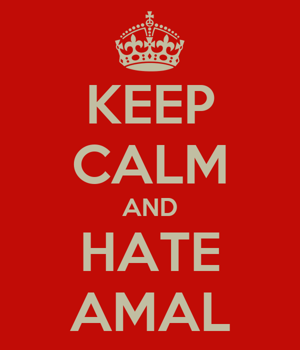 KEEP CALM AND HATE AMAL
