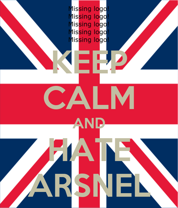 KEEP CALM AND HATE ARSNEL
