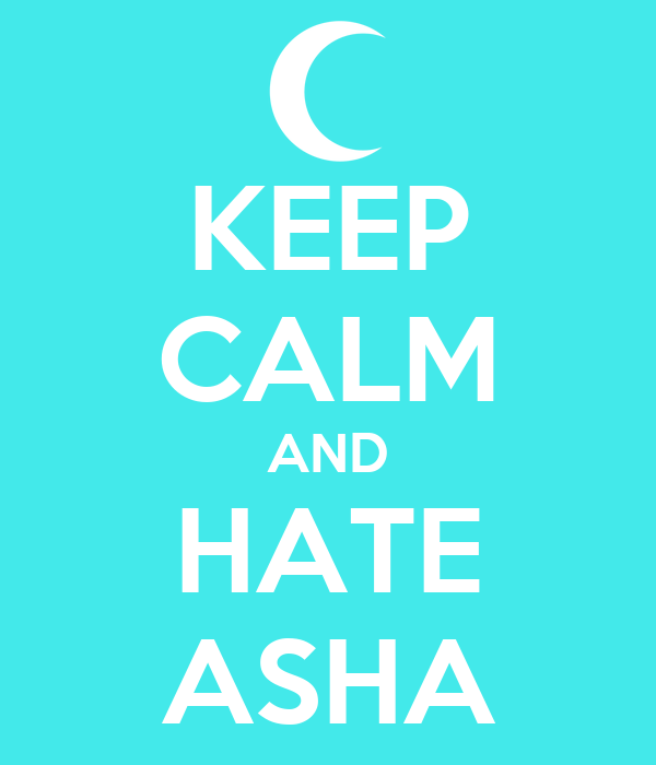 KEEP CALM AND HATE ASHA