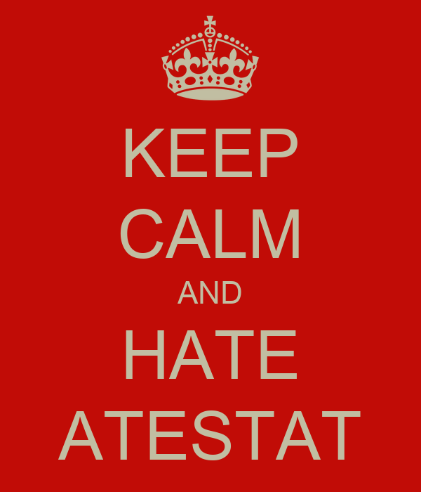 KEEP CALM AND HATE ATESTAT