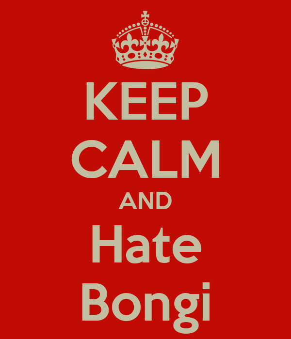 KEEP CALM AND Hate Bongi