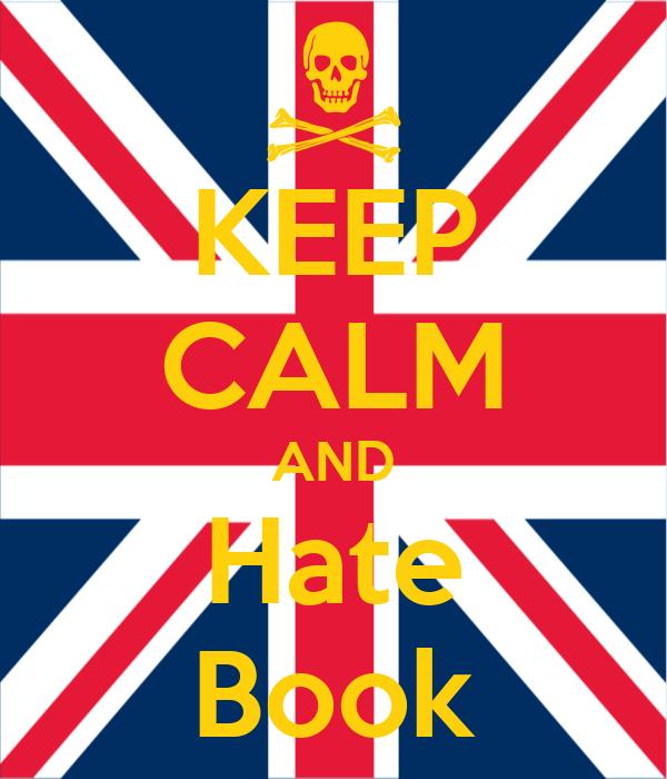 KEEP CALM AND Hate Book