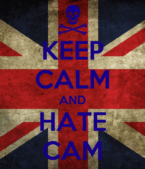 KEEP CALM AND HATE CAM